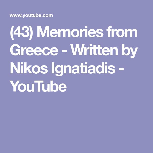 (43) Memories from Greece - Written by Nikos Ignatiadis - YouTube