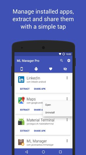ML Manager Pro: APK Extractor v2.3   ML Manager Pro: APK Extractor v2.3Requirements:4.0.3Overview:ML Manager Pro is a customizable application manager for Android 4.0 with root features.   FEATURES   Extract installed & system apps and save locally as APK.  Organize your applications marking them as favorite.  Share APK with friends using Dropbox Telegram email etc.  Uninstall apps easily.  Customization options available in Settings.  No root required.  Material Design.  Open Source and…