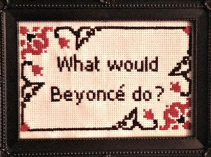 """I'm not bossy, I""m the boss"" and ""What would Beyoncé do?"" cross-stitches 