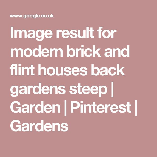 Image result for modern brick and flint houses back gardens steep | Garden | Pinterest | Gardens