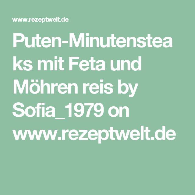 Puten-Minutensteaks mit Feta und Möhren reis by Sofia_1979 on www.rezeptwelt.de