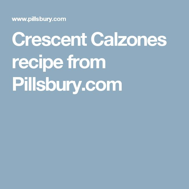 Crescent Calzones recipe from Pillsbury.com