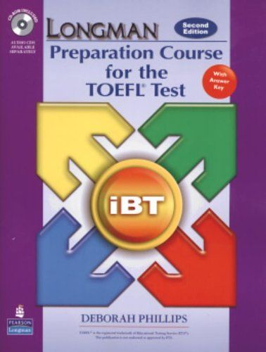 Longman Preparation Course for the TOEFL Test: iBT Student Book with CD-ROM and Answer Key (Audio CDs required) (2nd Edition)      PHILLIPS Pearson ESL