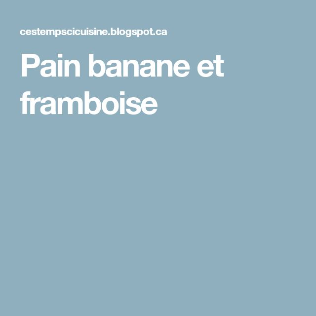 Pain banane et framboise