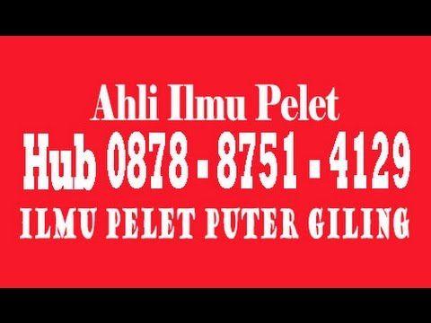 Cara mengamalkan Puter Giling, Hub Hp 0878 8751 4129, Bisa Untuk Pelet L...
