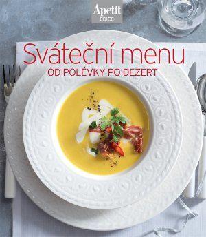 APETIT 17 / Sváteční menu Od polévky po dezert