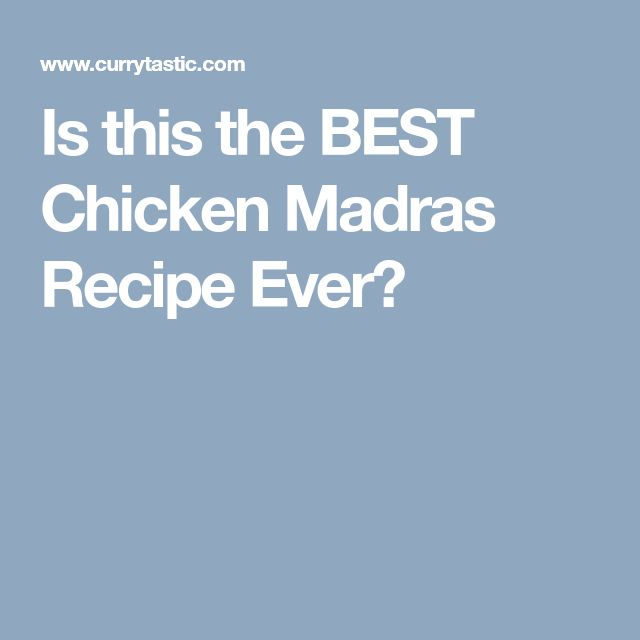 Is this the BEST Chicken Madras Recipe Ever?