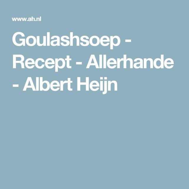 Goulashsoep - Recept - Allerhande - Albert Heijn