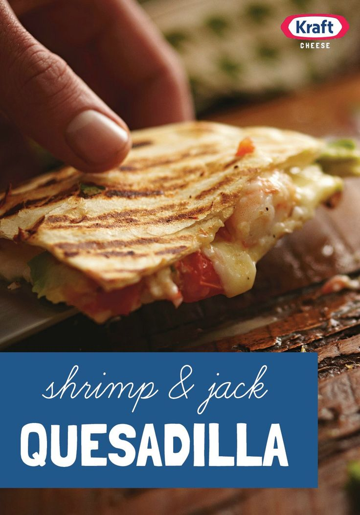 Shrimp jack quesadilla in a rush to get something for Something delicious to eat for dinner