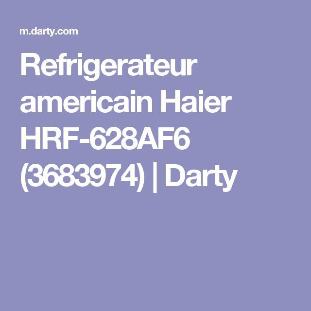 Refrigerateur americain Haier HRF-628AF6 (3683974)   Darty