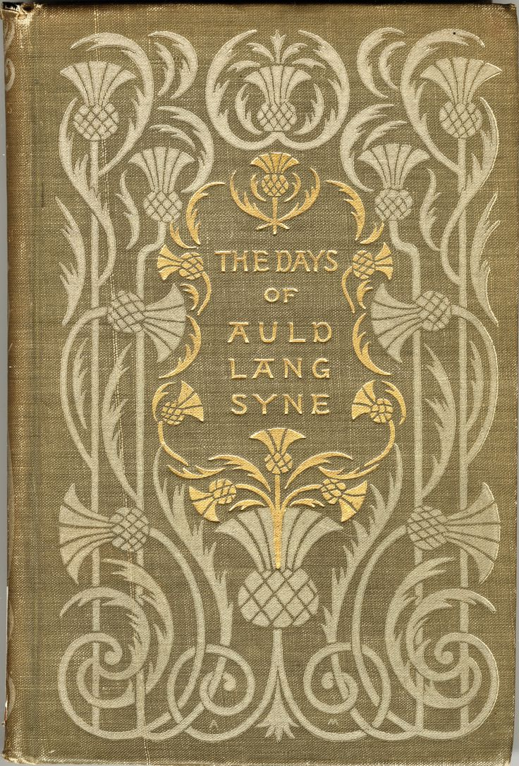 The days of auld lang syne, by Ian Maclaren [pseud.] New York : Dodd, Mead, 1896…  – Rare Book Covers