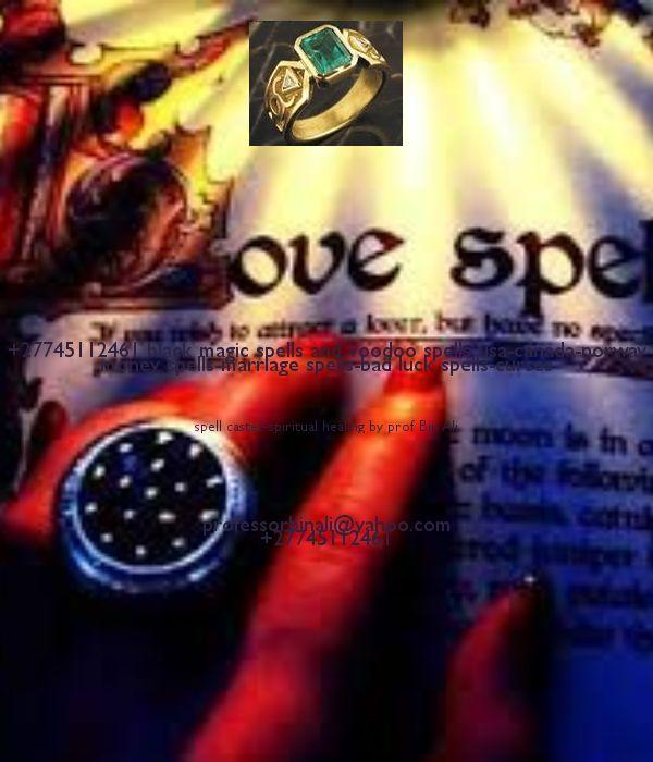 +27745112461 black magic spells and voodoo spells usa-canada-norway money spells-marriage spells-bad luck spells-curses spell caster-spiritual healing by prof Bin Ali professorbinali@yahoo.com +27745112461