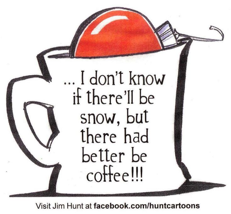 I DON'T KNOW IF THERE'LL BE SNOW, BUT THERE HAD BETTER BE COFFEE  https://www.facebook.com/RandomActsofCoffeeKindness/photos/a.431156856953507.92543.430956343640225/1490070257728823/?type=3&theater