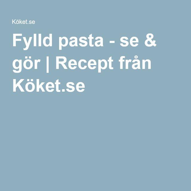 Fylld pasta - se & gör | Recept från Köket.se