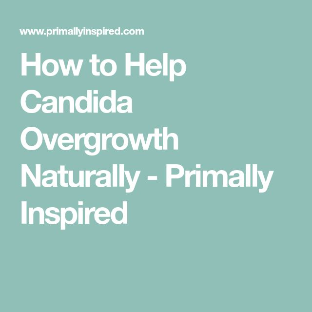 How to Help Candida Overgrowth Naturally - Primally Inspired