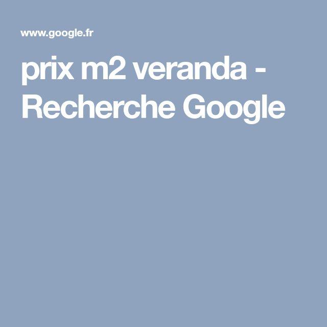 prix m2 veranda - Recherche Google