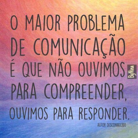 Preste atenção! #frases #autordesconhecido #comunicação #ouçamaisfalemenos #instabynina