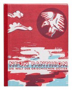 Nadine Prange und Katja Barthel: Neon Pantheon. Die Welt der griechischen Götter.None