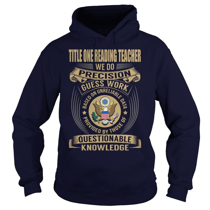 Title One Reading Teacher We Do Precision Guess Work Knowledge T-Shirts, Hoodies. ADD TO CART ==► https://www.sunfrog.com/Jobs/Title-One-Reading-Teacher--Job-Title-107975052-Navy-Blue-Hoodie.html?41382