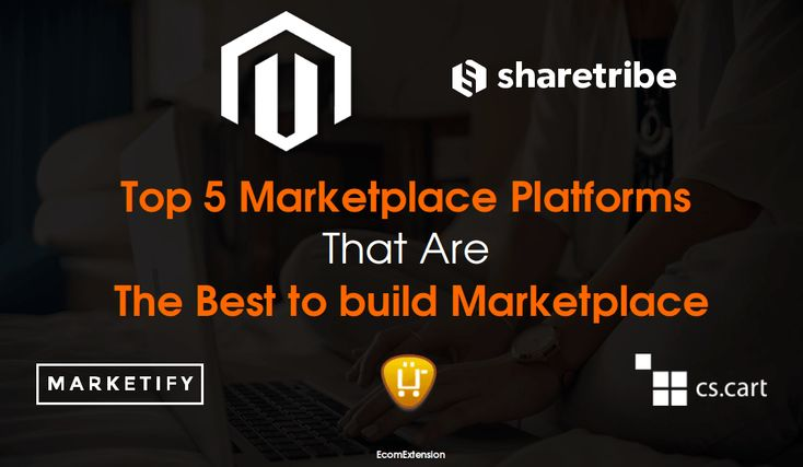 Top 5 #MarketplacePlatforms That Are The Best to build Marketplace.  #Magento #Ecommerce #Multivendormarketplaceextension