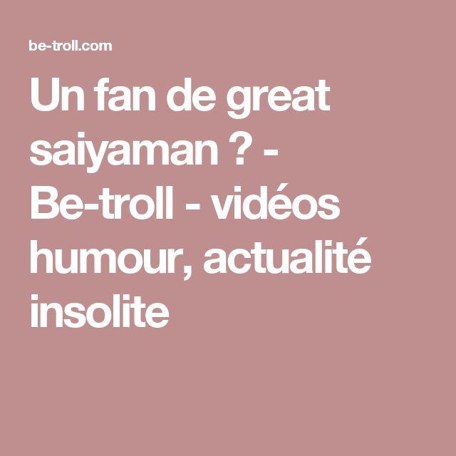 Un fan de great saiyaman ? - Be-troll - vidéos humour, actualité insolite