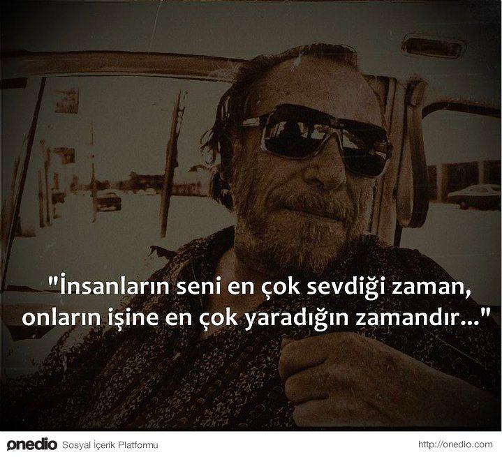 """""""İnsanların seni en çok sevdiği zaman, onların işine en çok yaradığın zamandır..."""" ~ Charles Bukowski"""
