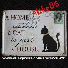 [ mike86 ] una casa senza un gatto nero timbri in metallo segni wall art decor bar retro iron painting k - mix voce 15 * 21 cm(China (Mainland))