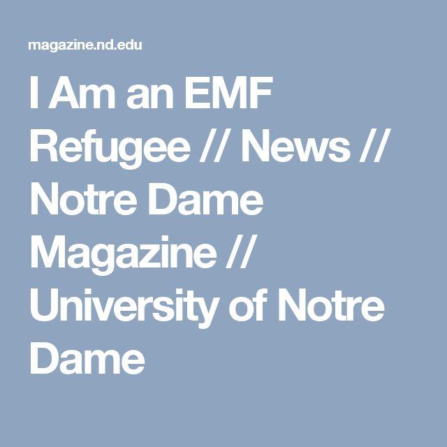 I Am an EMF Refugee // News // Notre Dame Magazine // University of Notre Dame