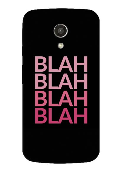 BLAH MOTOROLA MOTO G 2ND GEN CASE  Rs.399.00 33% OFF TODAY