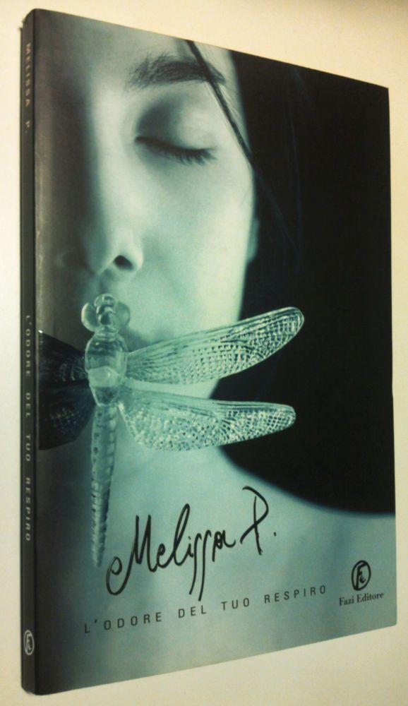 Melissa P.   L ODORE DEL TUO RESPIRO  1° edizione Fazi  2005