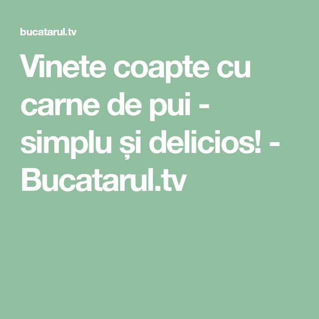 Vinete coapte cu carne de pui - simplu și delicios! - Bucatarul.tv