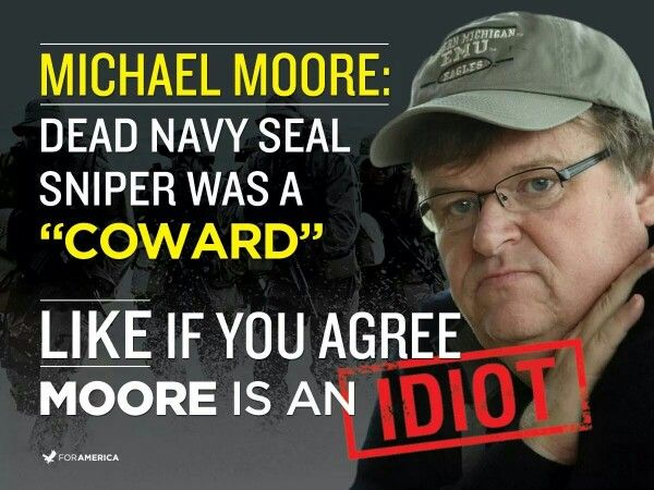 "Cowards are grown men ""TERRORISTS"" that shoot up schools of children, rape young girls and strap bombs to them to blow up other innocents. Kyle sniped the COWARDS so that innocents can live. Michael Moore is a MAJOR POS !!!"