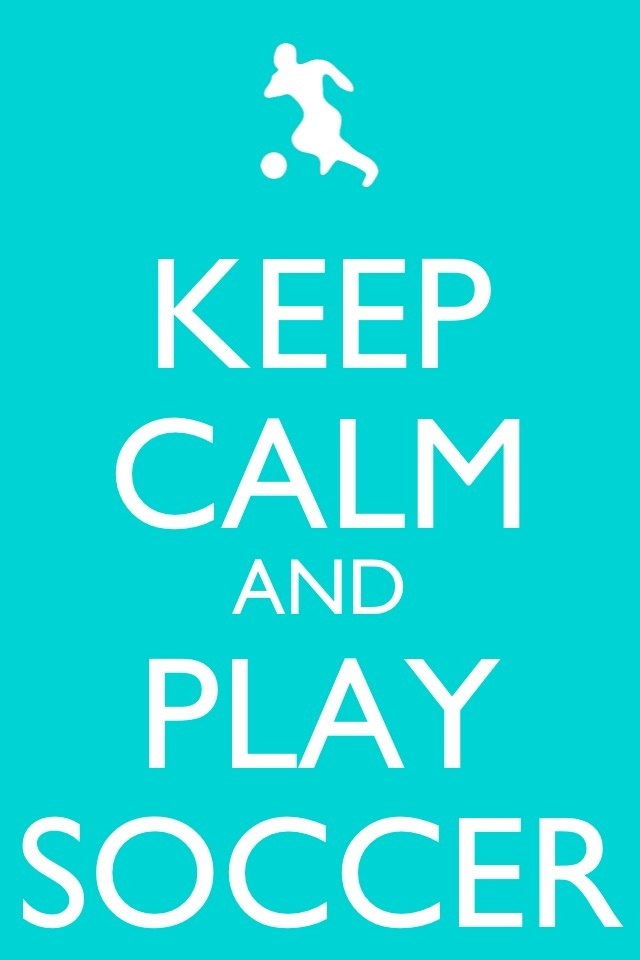 Keep Calm And Play Soccer  sports & dance  Pinterest  Play soccer, Kee...