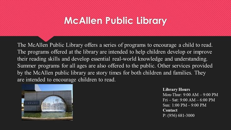 McAllen Public Library offers reading programs to help children develop or improve reading skills.  http://www.mcallenlibrary.net/locations/main.aspx