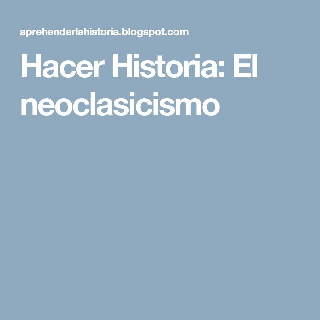 Hacer Historia: El neoclasicismo