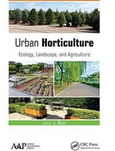 Urban horticulture: ecology landscape and agriculture free download by Blum Janaki ISBN: 9781771884235 with BooksBob. Fast and free eBooks download.  The post Urban horticulture: ecology landscape and agriculture Free Download appeared first on Booksbob.com.