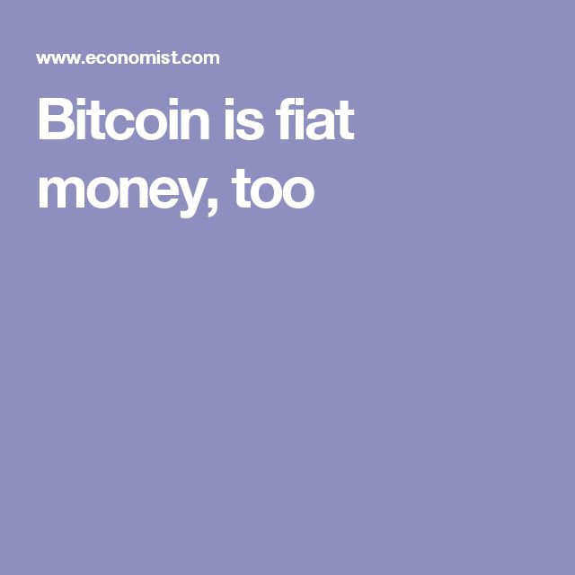 Bitcoin is fiat money, too