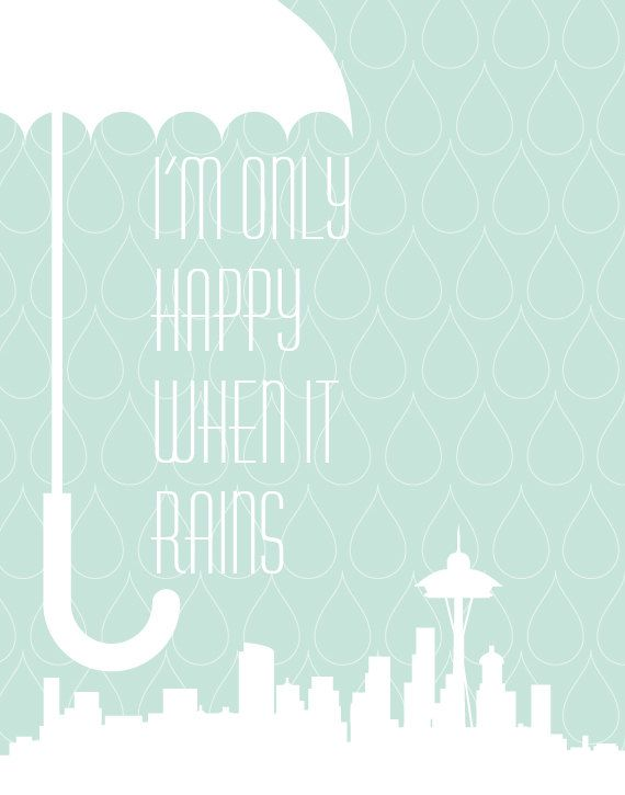 Seattle Rain Print I'm only happy when it rains - 11x14 Poster typography art modern wall decor aqua space needle umbrella tiffany blue. $27.00, via Etsy.