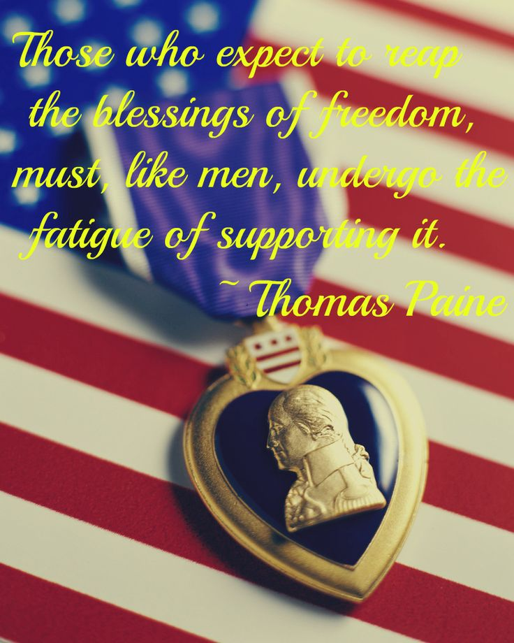 """Fourth of July Quotes - A wonderful Independence Day quote from Thomas Paine.  """"Those who expect to reap the blessings of freedom, must, like men, undergo the fatigue of supporting it."""""""