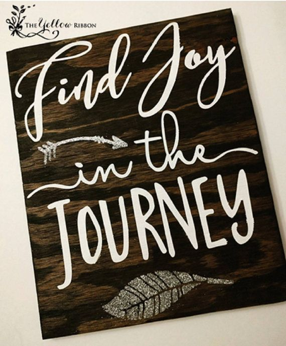 handmade wood sign find joy in the journey by theyellowribbonsigns - Wood Sign Design Ideas
