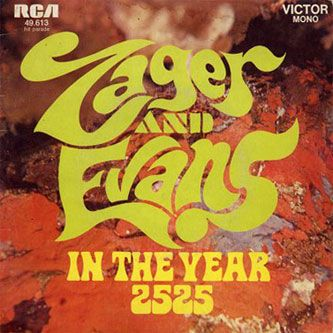 Zager & Evans, In The Year 2525