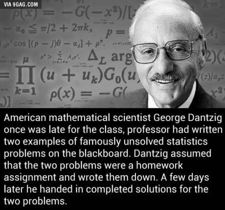 George Dantzig the badass scientist.