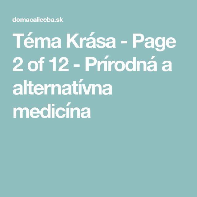 Téma Krása - Page 2 of 12 - Prírodná a alternatívna medicína