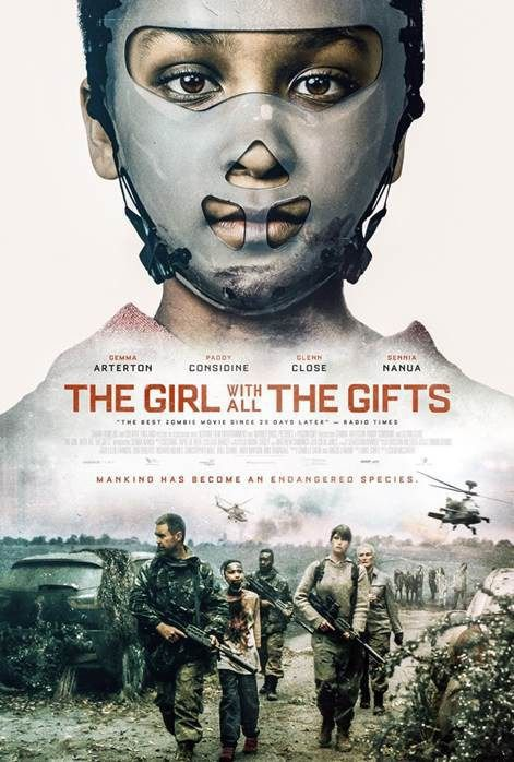 """The Girl with All the Gifts (2016) tagline: """"Mankind has become an endangered species"""" directed by: Colm McCarthy starring: Gemma Arterton, Paddy Considine, Glenn Close, Sennia Nanua"""