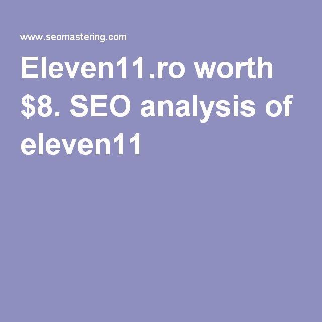 Eleven11.ro worth $8. SEO analysis of eleven11