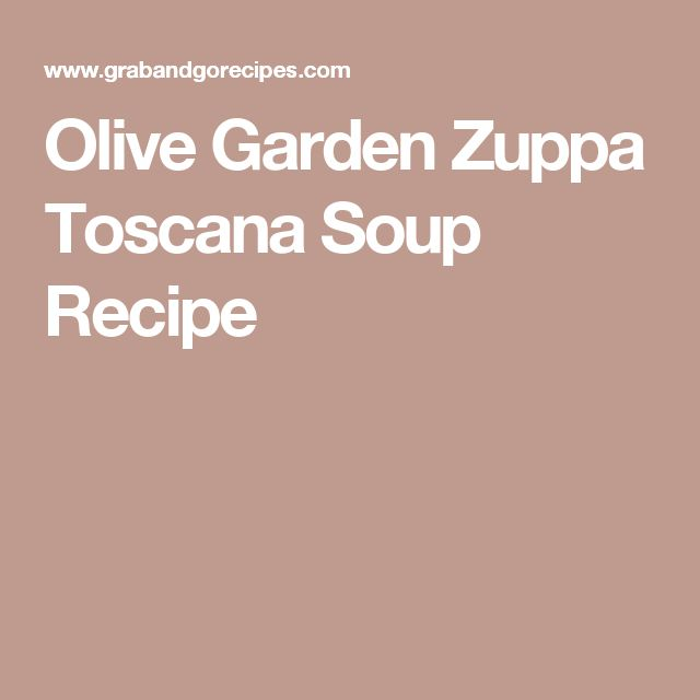 1000 Ideas About Olive Garden Zuppa Toscana On Pinterest