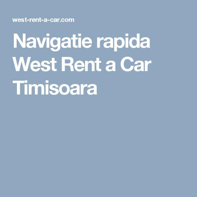 Navigatie rapida West Rent a Car Timisoara