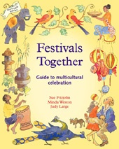 Festivals Together- 	  Guide to Multicultural Celebration    This special book for families and teachers helps you celebrate festivals from cultures from all over the world. This resource guide for celebration introduces a selection of 26 Buddhist, Christian, Hindu, Jewish, Muslim and Sikh festivals. It offers a lively introduction to the wealth of different ways of life.