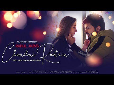Chandni Raatein Lyrics Rahul Jain Feat Jubin Shah Afsha Shah Latest Rahul Jain Song Lyrics Song Lyrics Song Lyrics S Di 2020 Jacqueline Fernandez Drama Video