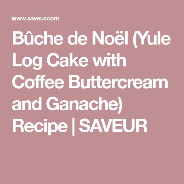 Buche De Noel Coffee Buttercream Recipe
